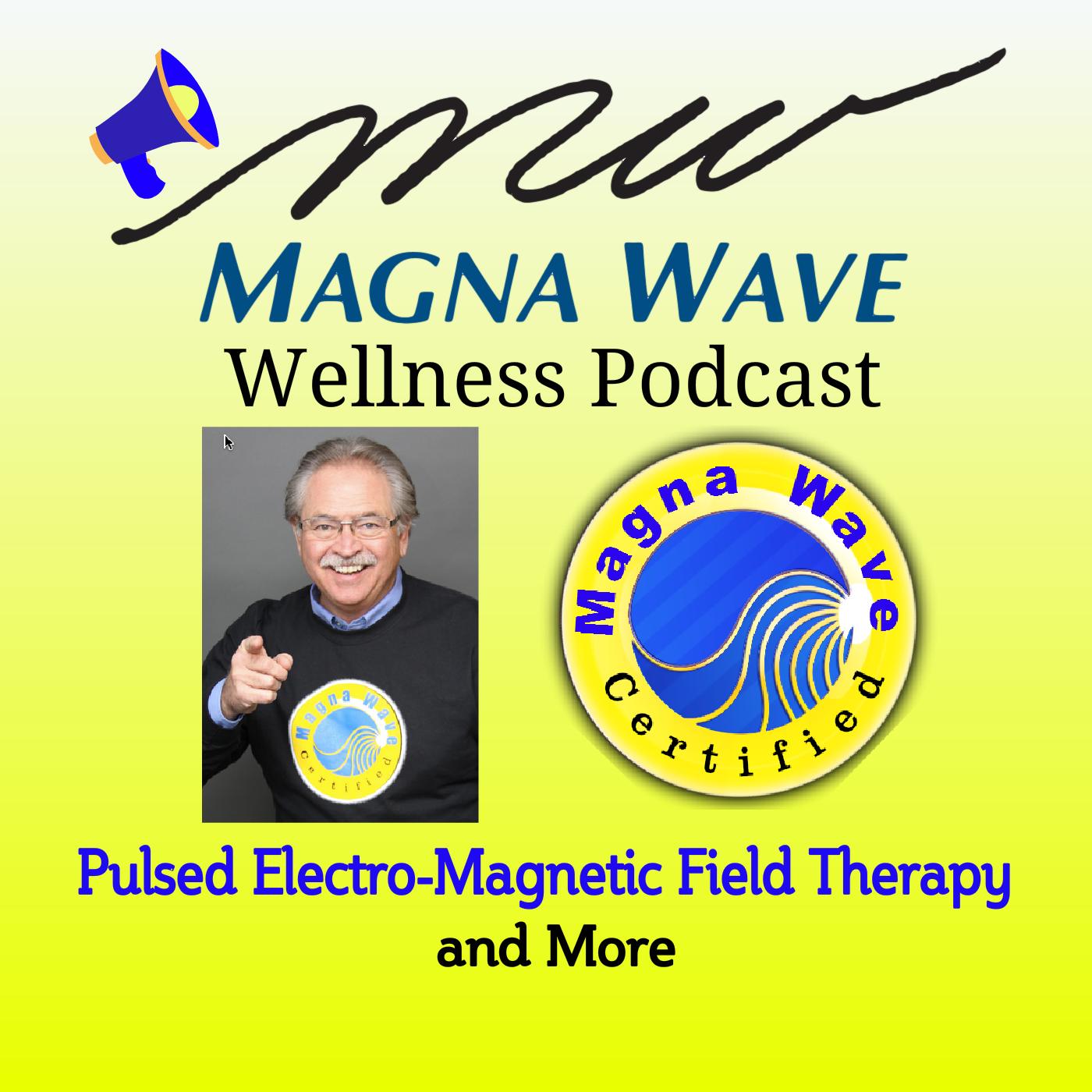 Magna Wave PEMF Wellness Podcast