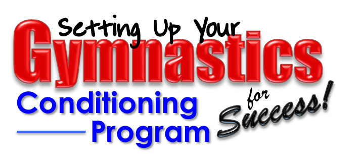 Logo: Setting Up Your Gymnastics Conditioning Program for Success
