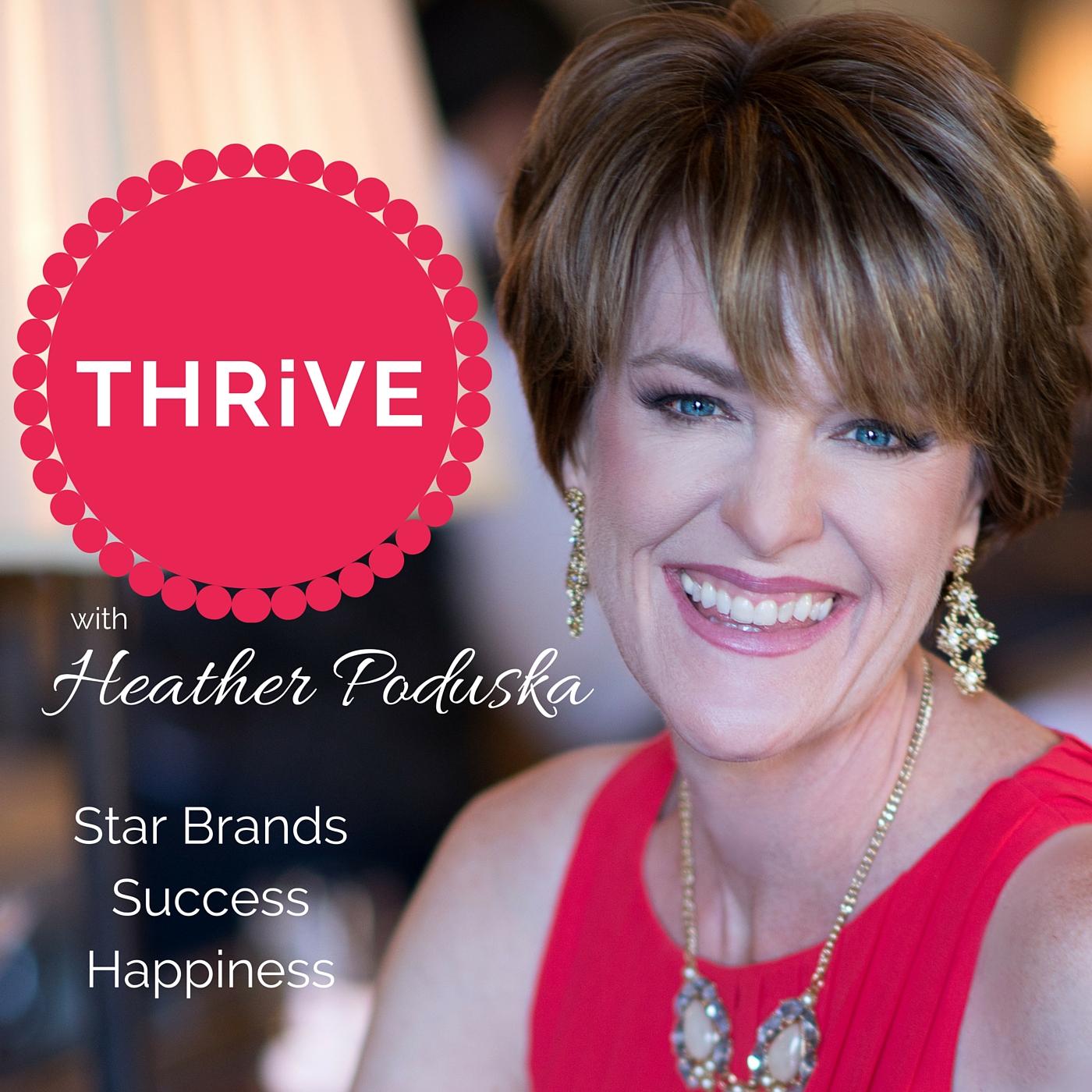 "<![CDATA[""Thrive"" with Heather Poduska]]>"