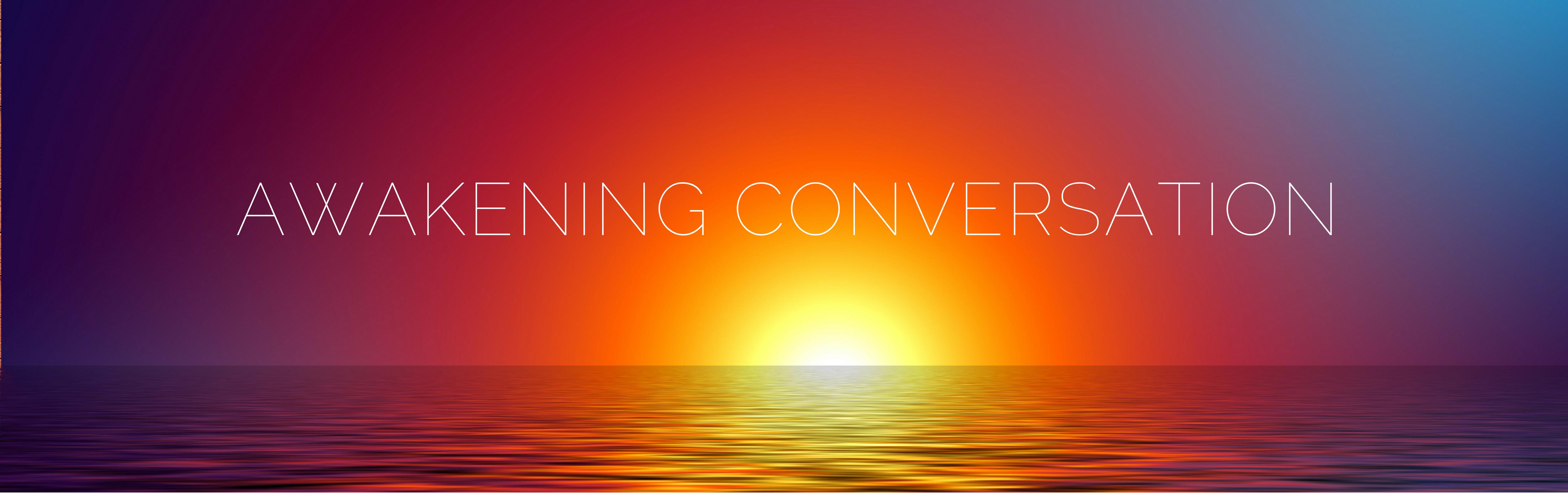 Awakening Conversation